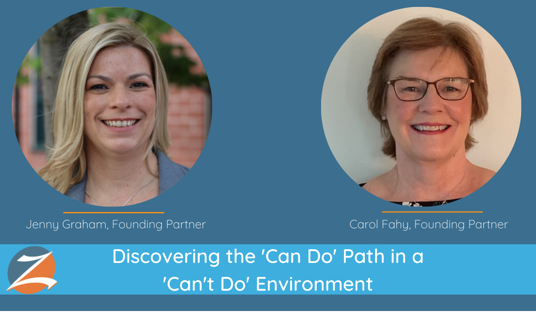 Discovering the 'Can Do' Path in a 'Can't Do' Environment [Live Webinar Replay]